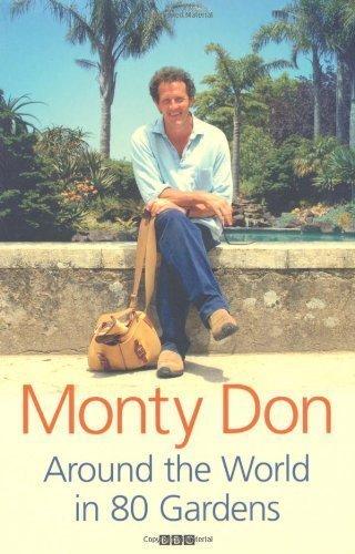 Around The World In 80 Gardens by Don, Monty ( 2008 )