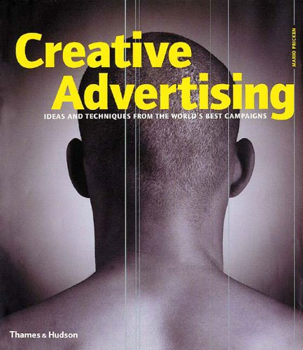 Creative Advertising: Ideas and Techniques from World's Best: Ideas and Techniques from the World's Best Campaigns por Mario Pricken