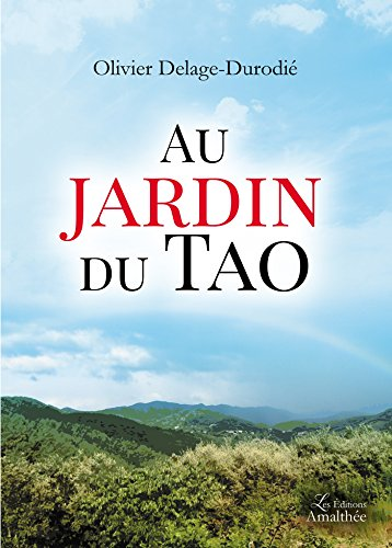 Au jardin du Tao par Olivier Delage-Durodie
