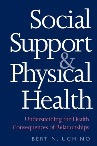 Social Support and Physical Health - Understanding the Health Consequences of Relationships (Current Perspectives in Psychology)