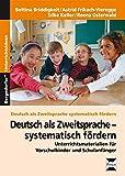 Deutsch als Zweitsprache - systematisch fördern: Unterrichtsmaterialien für Vorschulkinder und Schulanfänger (1. Klasse/Vorschule) (Deutsch als Zweitsprache syst. fördern - GS)