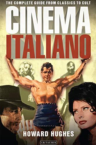 Cinema Italiano: The Complete Guide From Classics To Cult por Howard Hughes epub