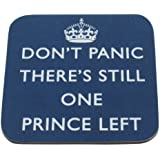 'Don't Panic There's Still One Prince Left' - Prince William & Kate Middleton wedding satire coaster.