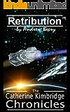 The Catherine Kimbridge Chronicles #4, Retribution (English Edition)