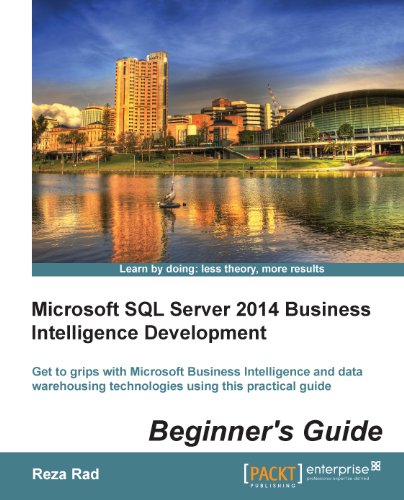 Microsoft SQL Server 2014 Business Intelligence Development Beginner's Guide (English Edition) (2014 Enterprise Sql)