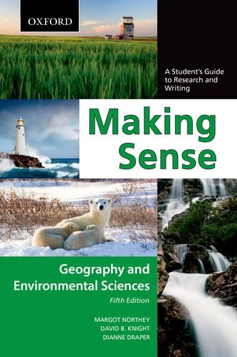 Making Sense in Geography and Environmental Sciences: Making Sense in Geography and Environmental Sciences: A Student's Guide to Research and Writing, Fifth Edition