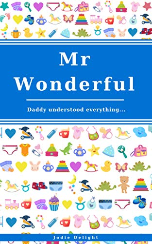 Mr Wonderful: Daddy Understood Everything... (English Edition ...