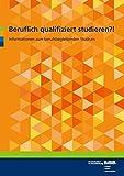 Beruflich qualifiziert studieren?!: Informationen zum berufsbegleitenden Studium