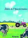 vignette de 'Didier, la 5e roue du tracteur (Pascal Rabaté)'