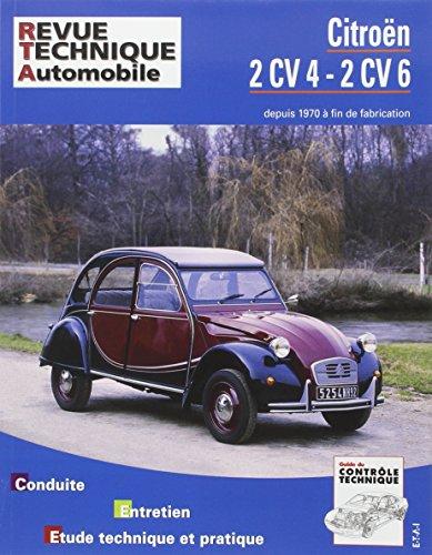 Revue technique Automobile : Citroën 2 CV 4 et 2 CV 6, camionnettes 250 et 400 depuis 1970 jusqu' à fin fabrication par Collectif