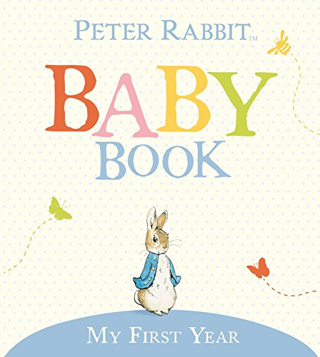 Peter Rabbit Baby Book: My First Year (Beatrix Potter)