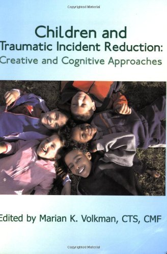 Children and Traumatic Incident Reduction: Creative and Cognitive Approaches (TIR Applications) (2007-01-20) par unknown author