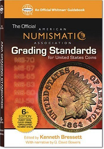 ANA Grading Standards for United States Coins: American Numismati Association (Official American Numismatic Association Grading Standards for United States Coins) (2005-08-01)