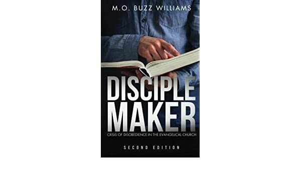 Disciple Maker: Crisis of Disobedience in the Evangelical Church