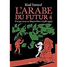 L'arabe du futur - Tome 4 - de Riad Sattouf