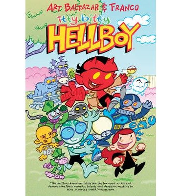 [(Itty Bitty Hellboy)] [ By (author) Art Baltazar, By (artist) Art Baltazar, Edited by Scott Allie, By (author) Franco ] [May, 2014]