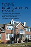 Puzzled About the Home Inspection Process?: Tips to Help you