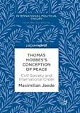 Thomas Hobbes's Conception of Peace: Civil Society and International Order (International Political Theory)