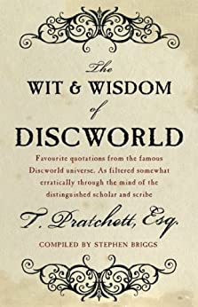 The Wit And Wisdom Of Discworld by [Pratchett, Terry, Briggs, Stephen]