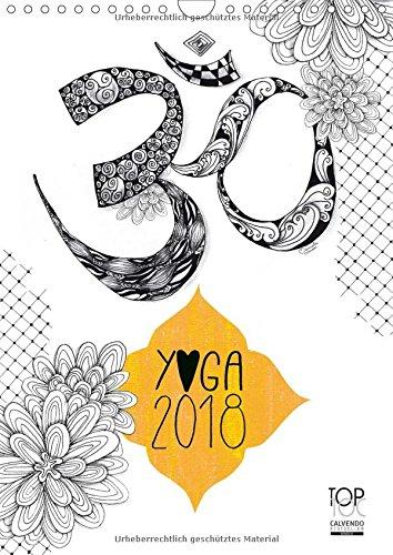 Yoga Kalender 2018 (Wandkalender 2018 DIN A4 hoch): Liebevoll illustrierter Yoga-Kalender mit schönen Zitaten, der dazu einlädt, jeden Tag kreativ, ... (Monatskalender, 14 Seiten ) (CALVENDO Kunst)