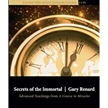 [Secrets of the Immortal] (By: Gary Renard) [published: July, 2006]