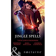 Jingle Spells: Naughty or Nice? / She's a Mean One / His First Noelle / Silver Bell (Mills & Boon Nocturne)