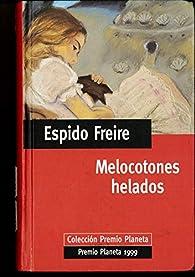 Melocotones helados par Espido Freire