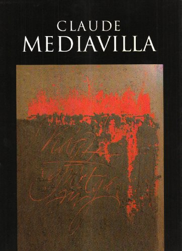 Claude Mediavilla: Du signe calligraphié à la peinture abstraite par Bruno Lussato