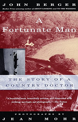 A Fortunate Man: The Story of a Country Doctor (Vintage International) por John Berger