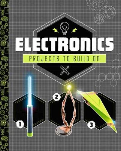 Electronics Projects to Build On (Dabble Lab: STEM Projects)