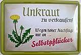 Blechschild 20x30cm - Unkraut zu verkaufen wegen hoher Nachfrage nur an Selbstpflücker Garten Kleingarten Gärtner Natur Wiese