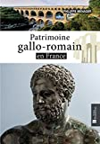 PATRIMOINE GALLO-ROMAIN EN FRANCE