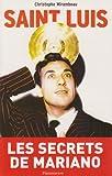 Saint Luis : Une vie de Luis Mariano 1917-1970