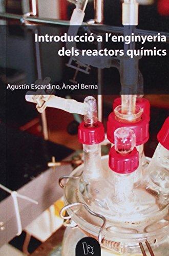 Introducció a l'enginyeria dels reactors químics (Educació. Sèrie Materials)