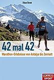 42 mal 42 - Marathon-Erlebnisse von Antalya bis Zermatt