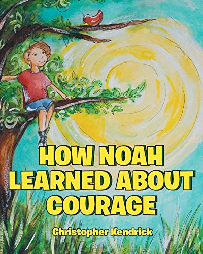 How Noah Learned About Courage
