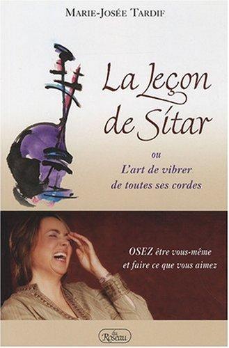 La Leçon de Sitar : Ou L'art de vibrer de toutes ses cordes