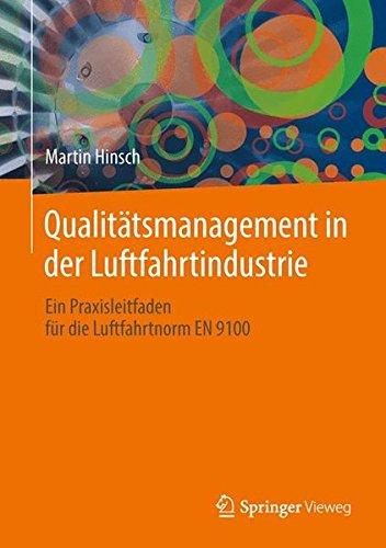 Qualitätsmanagement in der Luftfahrtindustrie: Ein Praxisleitfaden für die Luftfahrtnorm EN 9100