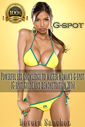 free kindle book G-spot: Powerful sex knowledge to master woman's g-spot (G-spot guide and demonstration 2016)