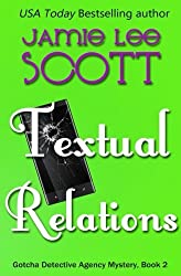 Textual Relations: a Gotcha Detective Agency Mystery by Jamie Lee Scott (2013-08-14)