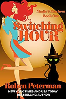 Switching Hour: Magic and Mayhem Book One by [Peterman, Robyn]