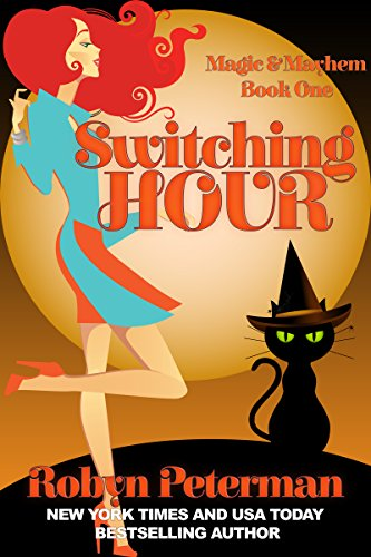 Switching Hour (Magic and Mayhem Book One) by Robyn Peterman