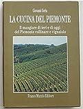 Scarica Libro La cucina del Piemonte Il mangiare di ieri e di oggi del Piemonte collinare e vignaiolo (PDF,EPUB,MOBI) Online Italiano Gratis