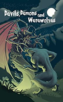 Devils, Demons and Werewolves by [James, Gill]