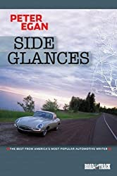 Side Glances: The Best from America's Most Popular Automotive Writer by Peter Egan (2006-11-01)