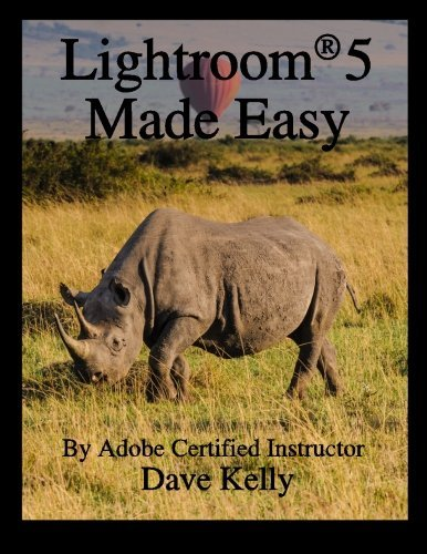 Lightroom 5 Made Easy by Dave Kelly (2013-08-14)