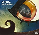 Songtexte von Musetta - Mice to Meet You!