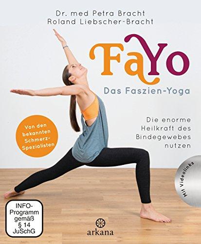 FaYo Das Faszien-Yoga: Die enorme Heilkraft des Bindegewebes nutzen - Von den bekannten Schmerzspezialisten + Videolinks