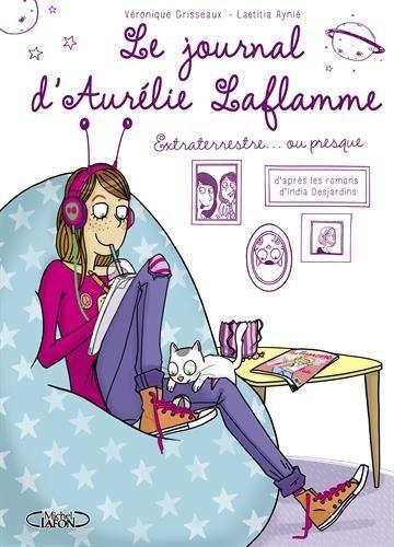 Le Journal d'Aurélie Laflamme (1) : Extraterrestre... ou presque