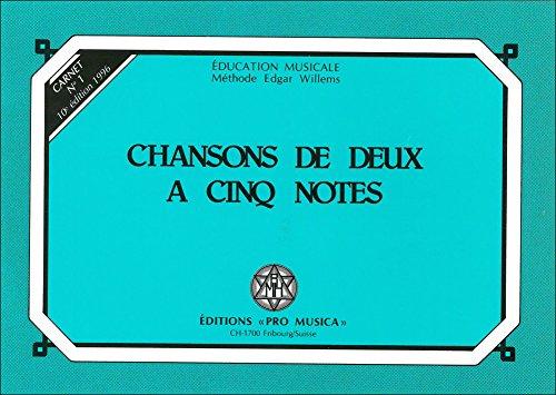 Chansons de deux à cinq notes : Carnet n° 1